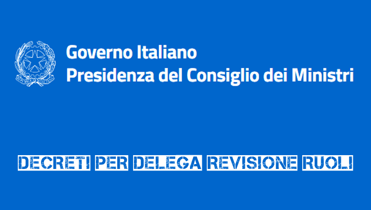 Governo: La delega sulla revisione correttiva dei ruoli delle carriere delle FP e VF