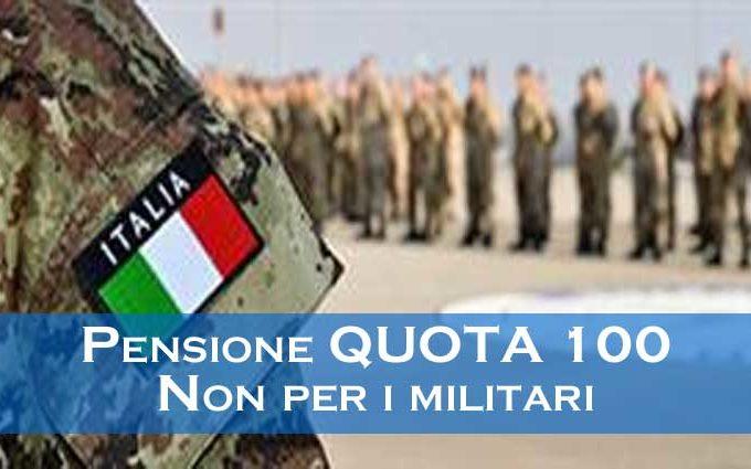 Pensione quota 100 non applicabile per i militari