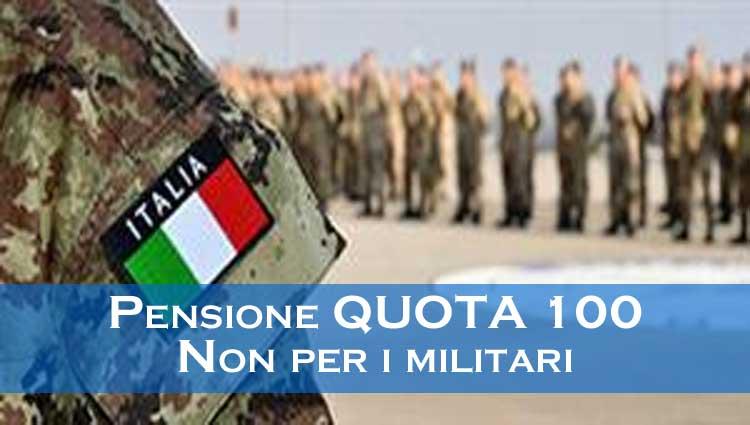 Pensione, quota 100 preclusa per i militari